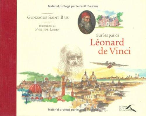 Sur les pas de Léonard de Vinci par Gonzague Saint Bris