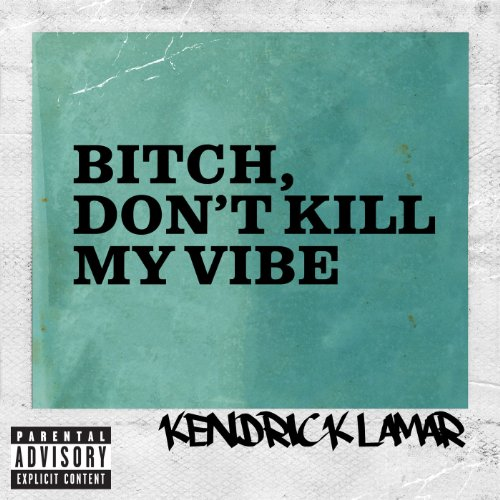 Bitch, Don't Kill My Vibe (Remix / Explicit Version) [feat. JAY Z] [Explicit]