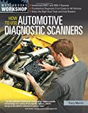 How To Use Automotive Diagnostic Scanners: Understand OBD-I and OBD-II Systems - Troubleshoot Diagnostic Error Codes for All Vehicles - Select the ... Tools and Code Readers (Motorbooks Workshop)