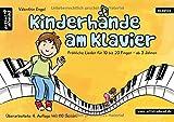 Kinderhände am Klavier: Fröhliche Lieder für 10 bis 20 Finger - ab 3 Jahren. Vierhändige Klavierstücke. Spielbuch für Piano. Kinderlieder. Klaviernoten. Musiknoten. Songbook.