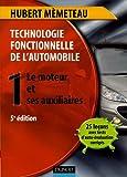 Technologie fonctionnelle de l'automobile - Tome 1, Le moteur et ses auxiliaires - Dunod - 13/04/2006