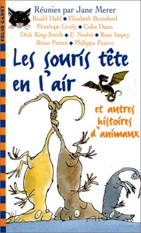 Les souris tte en l'air et autres histoires d'animaux