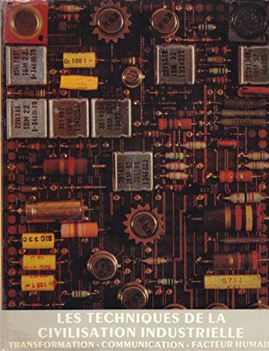 Histoire générale des techniques Tome 5 : Les techniques de la civilisation industrielle, Transformation, communication, facteur humain