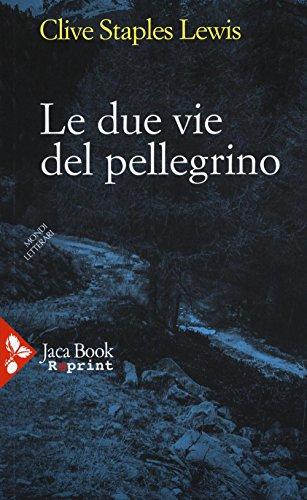 le-due-vie-del-pellegrino-jaca-book-reprint