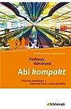 Pathway und Pathway Advanced / Lese- und Arbeitsbücher Englisch für die gymnasiale Oberstufe - Neubearbeitung: Pathway Advanced - Lese- und ... (zum Lernen und Nachschlagen für Schüler)