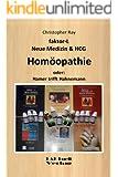Faktor-L * Neue Medizin & HCG * Homöopathie - Oder: Hamer trifft Hahnemann (faktor-L Neue Medizin 10)