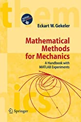 Mathematical Methods for Mechanics: A Handbook with MATLAB Experiments