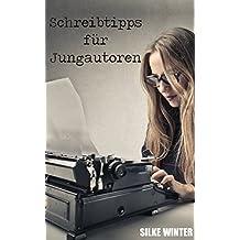 Schreibtipps für Jungautoren: Schreiben, Überarbeitung, Selfpublishing