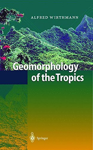 Geomorphology of the Tropics (English Edition)