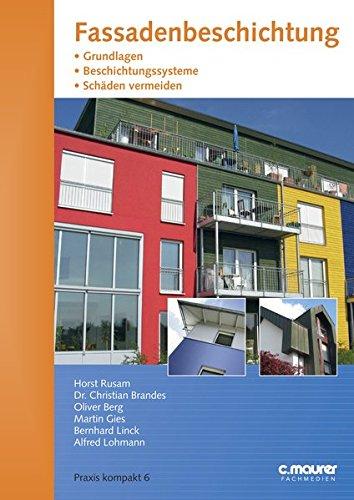 Fassadenbeschichtung: Grundlagen - Beschichtungssysteme - Schäden vermeiden (Praxis kompakt)