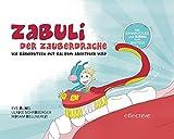 ZABULI-DER ZAUBERDRACHE / Kinder-Zahnputzbuch: ZABULI-DER ZAUBERDRACHE / ZABULI - DER ZAUBERDRACHE (Bilderbuch): Kinder-Zahnputzbuch / Wie Zähneputzen mit Kai zum Abenteuer wird