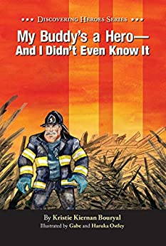 Libro Epub Gratis My Buddy's a Hero - And I Didn't Even Know It (Discovering Heroes Series Book 1)