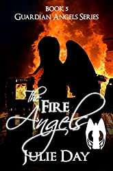 The Fire Angels (The Guardian Angels Book 5)