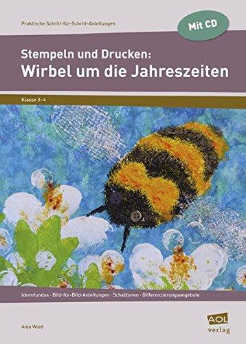 Stempeln und Drucken: Wirbel um die Jahreszeiten: Ideenfundus - Bild-für-Bild-Anleitungen - Schablonen - Differenzierungsangebote (3. und 4. Klasse) (Praktische Schritt-für-Schritt-Anleitungen - GS)