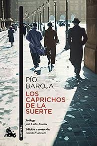 Los caprichos de la suerte par Pío Baroja
