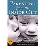 Parenting from the Inside Out 10th Anniversary edition: How a Deeper Self-Understanding Can Help You Raise Children Who Thrive by Daniel J. Siegel MD (2013-12-26)