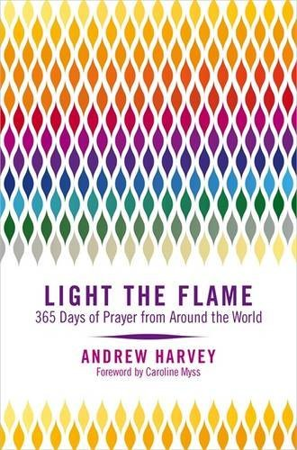 Light the Flame: 365 Days of Prayer from Around the World
