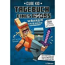 Tagebuch eines wahren Kriegers: Ein Comic-Abenteuer für Minecrafter