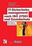 IT-Sicherheitsmanagement nach ISO 27001 und Grundschutz (Edition <kes>)