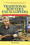 Traditional Bowyer's Encyclopedia: The Complete Guide to Bow Making