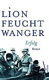 Erfolg: Drei Jahre Geschichte einer Provinz. Roman (Feuchtwanger GW in Einzelbänden, Band 6) - Lion Feuchtwanger