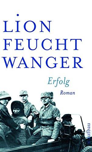 Erfolg: Drei Jahre Geschichte einer Provinz. Roman (Feuchtwanger GW in Einzelbänden, Band 6)