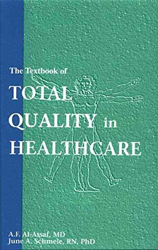 [(The Textbook of Total Quality in Healthcare)] [By (author) A. F. Al-Assaf ] published on (September, 1993)