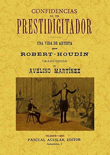 Confidencias de un prestidigitador (2 tomos en un volumen) por Jean-Eugene Robert-Houdin