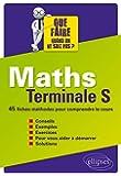 Maths Terminale S 45 Fiches-Méthodes pour Comrpendre le Cours