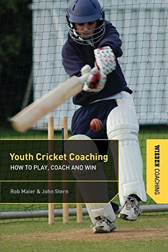 Youth Cricket Coaching: How to Play, Coach and Win (Wisden Coaching) por John Stern