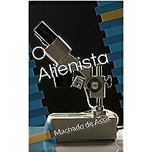 O Alienista: Machado de Assis (Portuguese Edition)