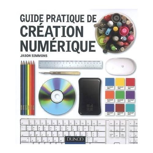Guide pratique de création numérique
