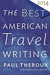The Best American Travel Writing 2014 (2014-10-07)