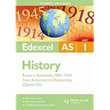 Edexcel AS History Student Unit Guide: Unit 1 Russia in Revolution, 1881-1924: From Autocracy to Dictatorship (Option D3)