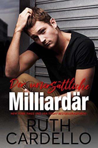 Der unersättliche Milliardär (Das Haus der Junggesellen, Buch 1) - Bachelor Haus