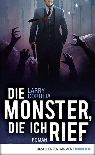 Die Monster, die ich rief: Roman (Monster Hunter 1) - Die Bild Toten