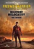 Highway Holocaust. Freeway Warrior il guerriero della strada