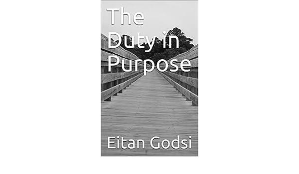 The Duty in Purpose