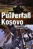 Pulverfaß Kosovo: Thriller
