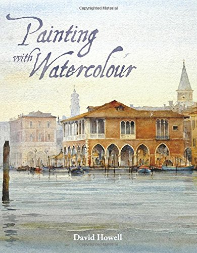 Painting with Watercolour por David Howell