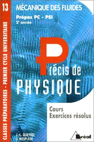 Précis de physique, prépas PC-PSI, 2 année : mécanique des fluides. Cours et exercices résolus