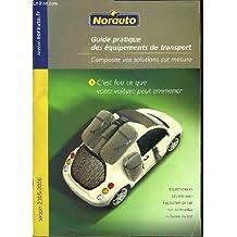 GUIDE PRATIQUE DES EQUIPEMENTS DE TRANSPORT. NORAUTO. COMPOSEZ VOS SOLUTIONS SUR MESURE. SAISON