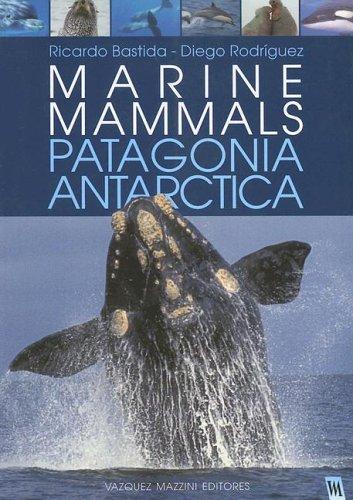 Descargar Libro Marine Mammals of Patagonia and Antarctica de Ricardo Bastida