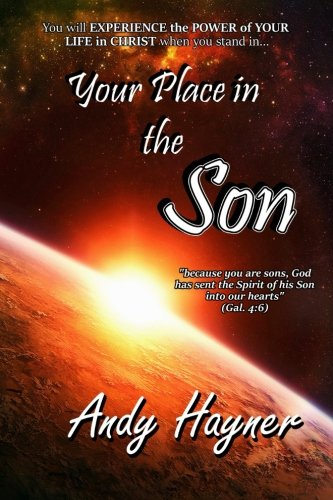Your Place in the Son: Experience the Power of Your Life in Christ: Volume 2 (Full Speed Impact)