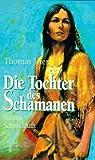 Die Tochter des Schamanen