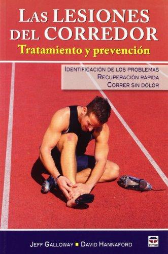 LAS LESIONES DEL CORREDOR: TRATAMIENTO Y PREVENCIÓN (Atletismo (tutor))