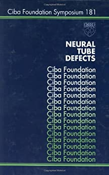 Neural Tube Defects: Embryology, Epidemiology And Prevention (novartis Foundation Symposia Book 181) por Ciba Foundation Symposium