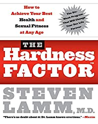 The Hardness Factor How To Achieve Your Best Health And Sexual Fitness at any age
