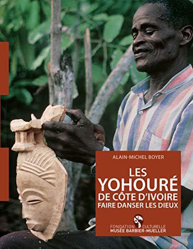Les Yohouré de Côte d'Ivoire, faire danser les dieux