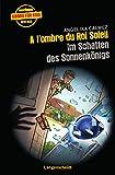 A l'ombre du Roi Soleil - Im Schatten des Sonnenkönigs (Französische Krimis für Kids)